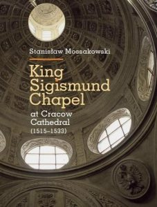 The English edition ot the first complete monograph of the Sigismund Chapel